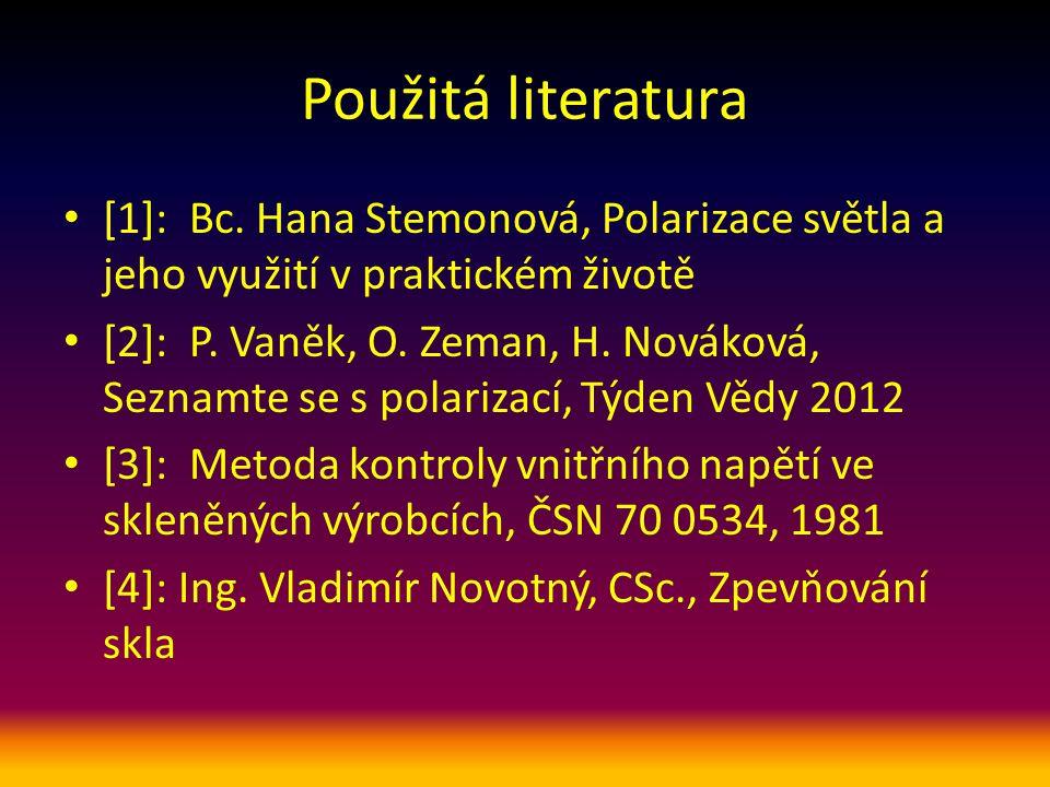 Použitá literatura [1]: Bc. Hana Stemonová, Polarizace světla a jeho využití v praktickém životě.